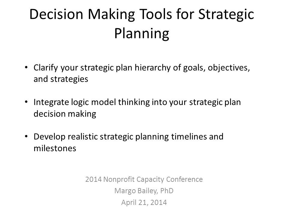 General Workflow – Nonprofit Strategic Planning Pre-planning & Initial Priority Setting Select representatives to Workgroup Select facilitation approach Complete and assess pre-planning activities Workgroup summarizes pre- planning results; identifies priorities Draft Plan Development Workgroup recommends vision Planning retreat to identify goals, objectives, strategies, risks Partnership assessment Alignment to program, budget planning Workgroup prepares draft plan Consultation Draft plan presented to Board, key stakeholders Comments from review incorporated into draft as appropriate Prepare revised draft Draft submitted for review Final Plan Development & Publication Comments incorporated into plan as appropriate Workgroup reviews and revises plan Board approves plan Prepare for publication and dissemination Implementation Staff, board draft implementation plans Review, address risks Alignment with program and budget planning Establish milestones, select performance measures targets Implementation plans approved Progress Reporting Data collection Review successes, challenges Identify solutions, improvements Adjust implementation, performance expectations 12 margobailey@mac.com