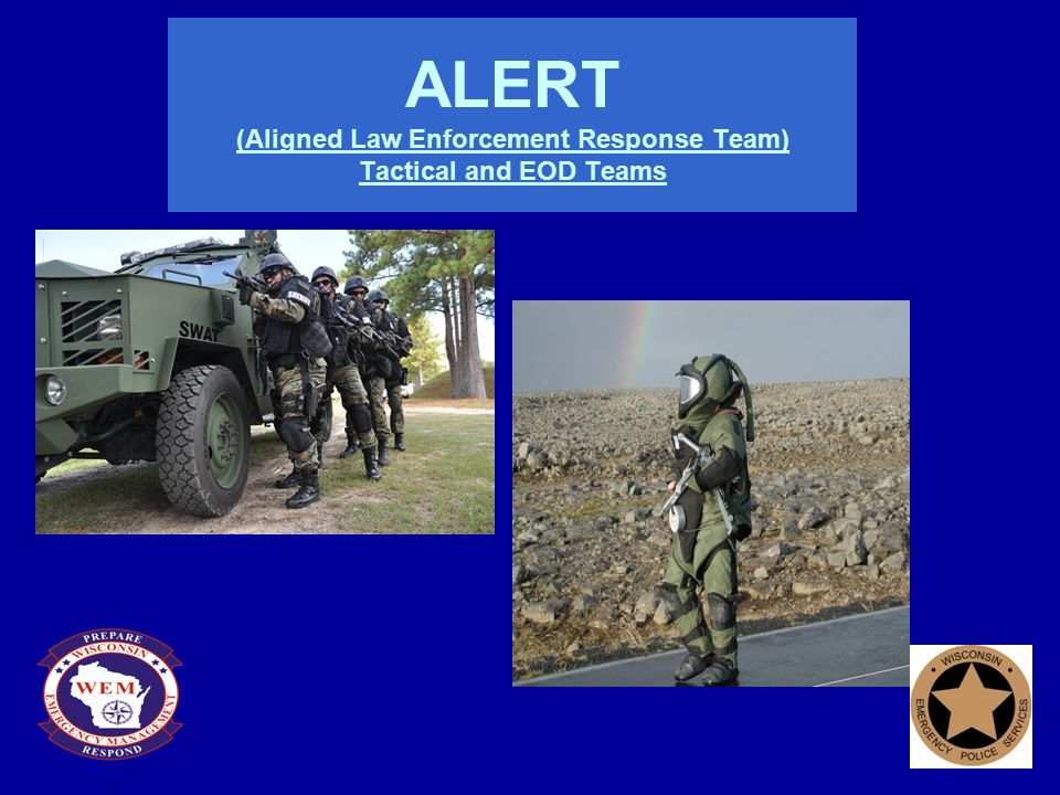 ALERT (Aligned Law Enforcement Response Team) Tactical and EOD Teams