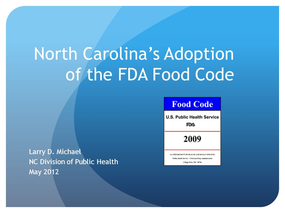 North Carolina's Adoption of the FDA Food Code Larry D.