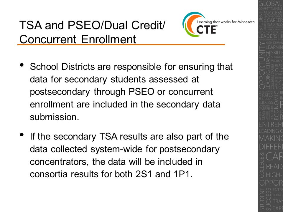 TSA and PSEO/Dual Credit/ Concurrent Enrollment School Districts are responsible for ensuring that data for secondary students assessed at postseconda