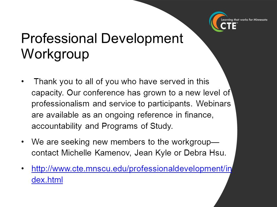 Professional Development Workgroup Thank you to all of you who have served in this capacity.