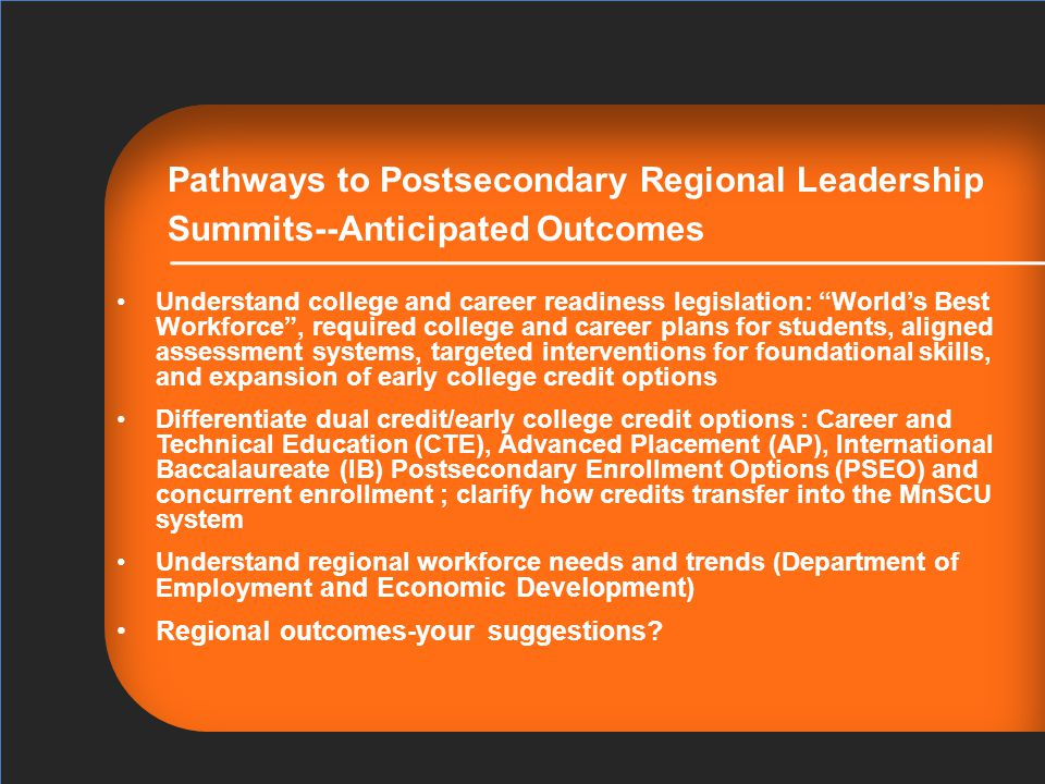 Pathways to Postsecondary Key Team Members Secondary Partners Superintendents Principals/Asst.