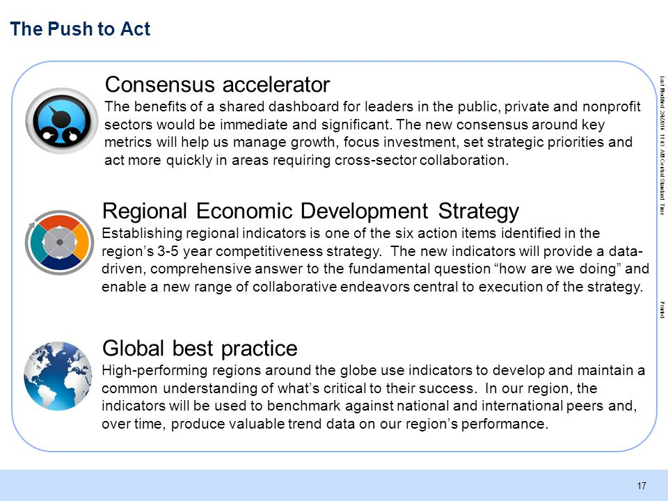 Last Modified 2/4/2014 11:43 AM Central Standard Time Printed 17 The Push to Act Consensus accelerator The benefits of a shared dashboard for leaders in the public, private and nonprofit sectors would be immediate and significant.