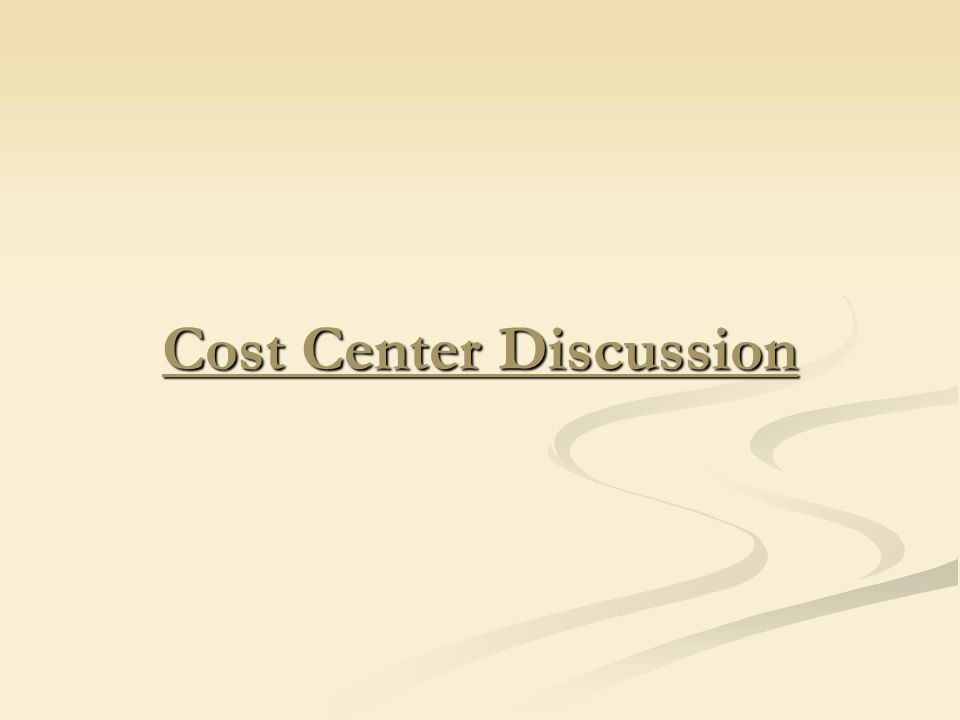 Cost Center Discussion