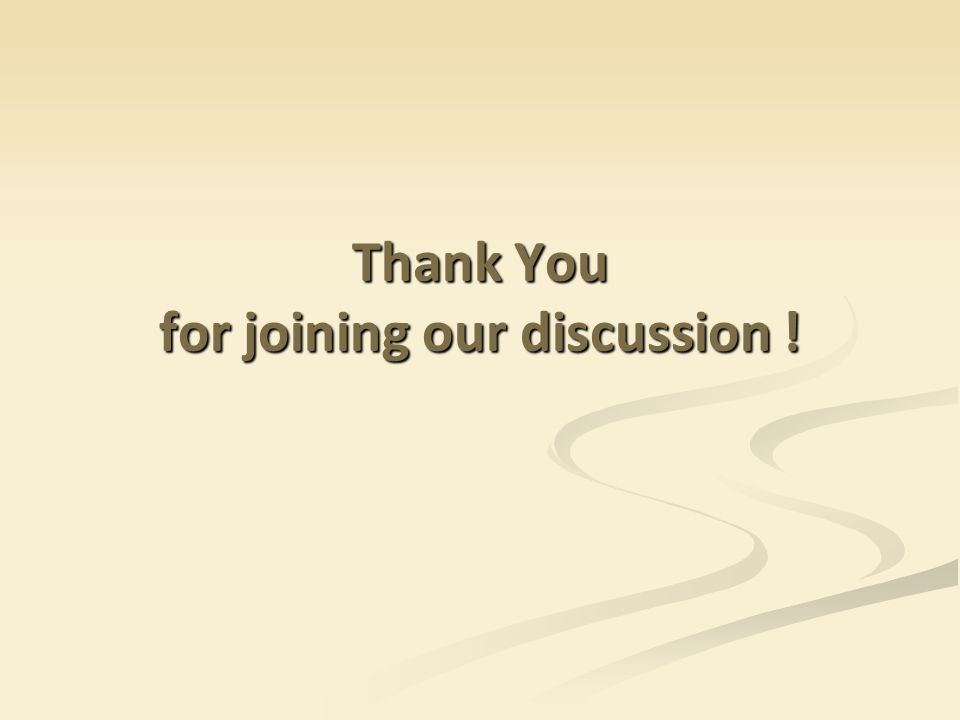 Thank You for joining our discussion !