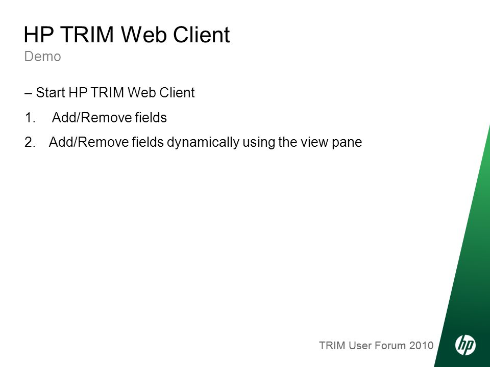 TRIM User Forum 2010 Demo HP TRIM Web Client – Start HP TRIM Web Client 1.