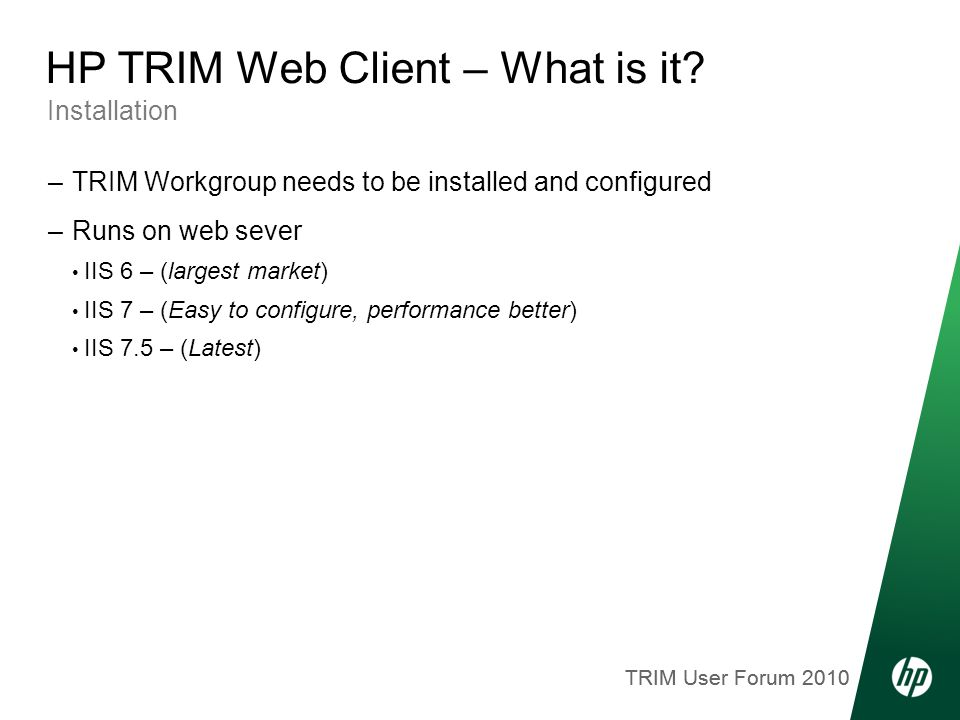 TRIM User Forum 2010 Installation HP TRIM Web Client – What is it.