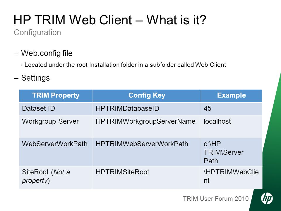 TRIM User Forum 2010 Configuration HP TRIM Web Client – What is it.