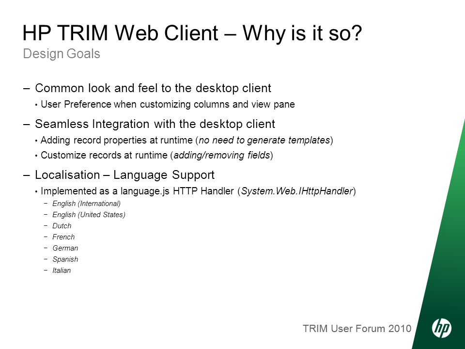 TRIM User Forum 2010 Design Goals HP TRIM Web Client – Why is it so.