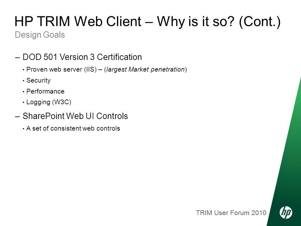 TRIM User Forum 2010 Design Goals HP TRIM Web Client – Why is it so.
