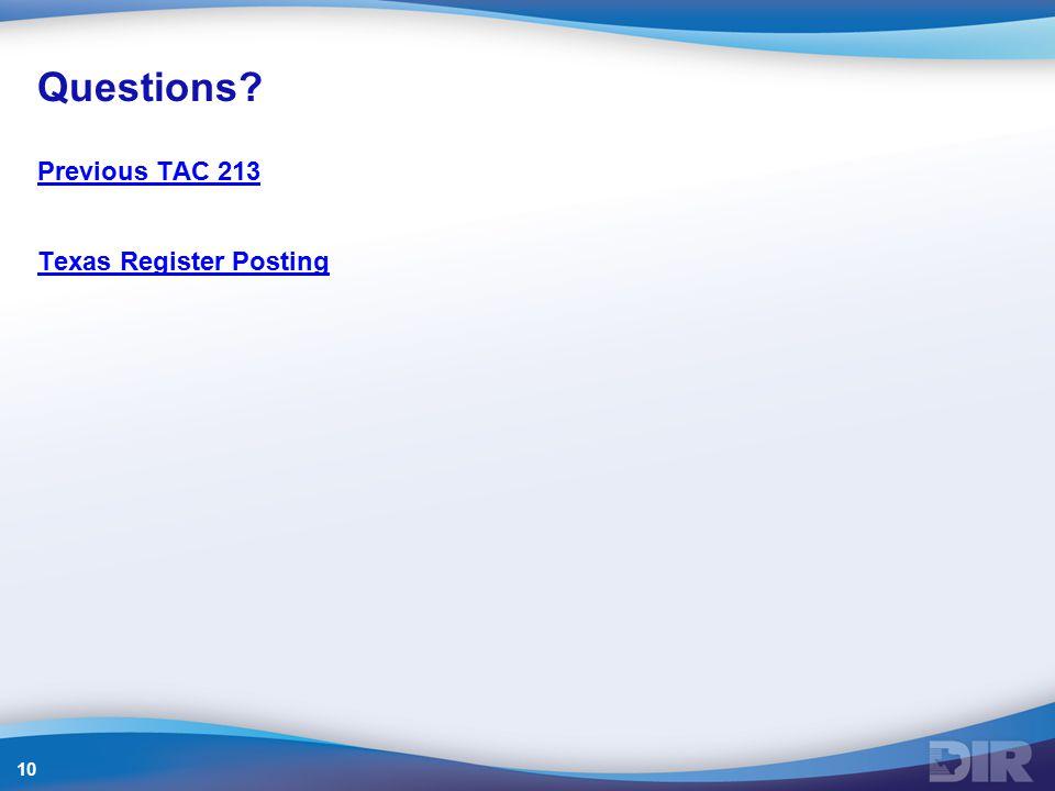 Questions Previous TAC 213 Texas Register Posting 10