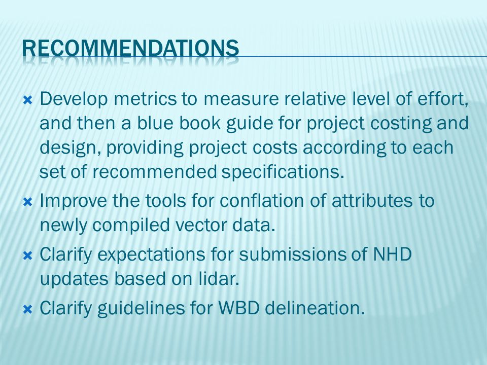  Develop metrics to measure relative level of effort, and then a blue book guide for project costing and design, providing project costs according to each set of recommended specifications.