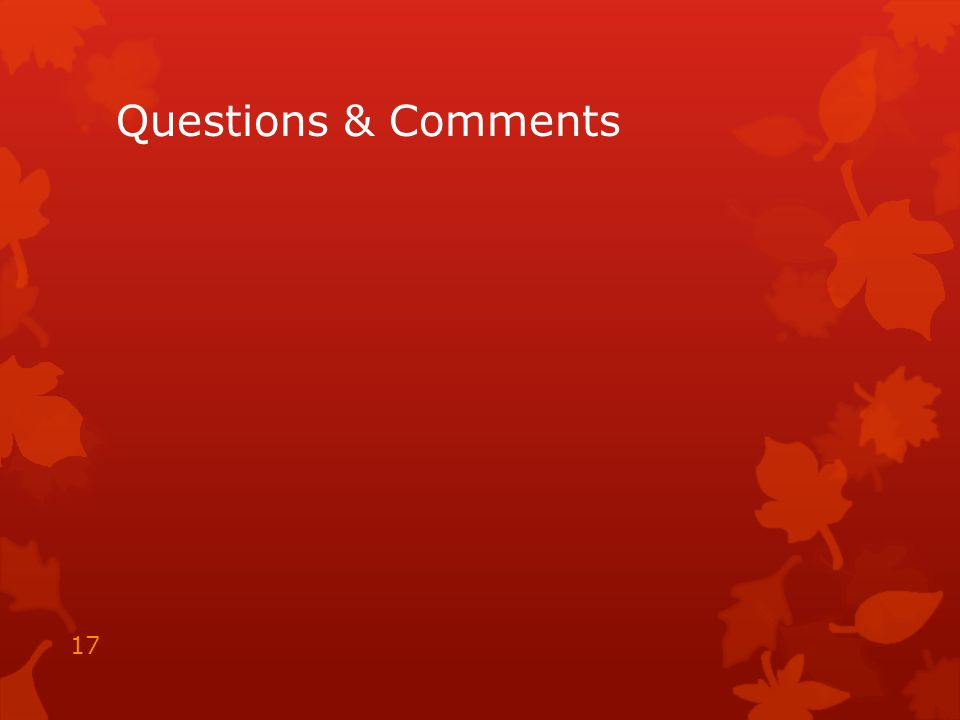 Questions & Comments 17