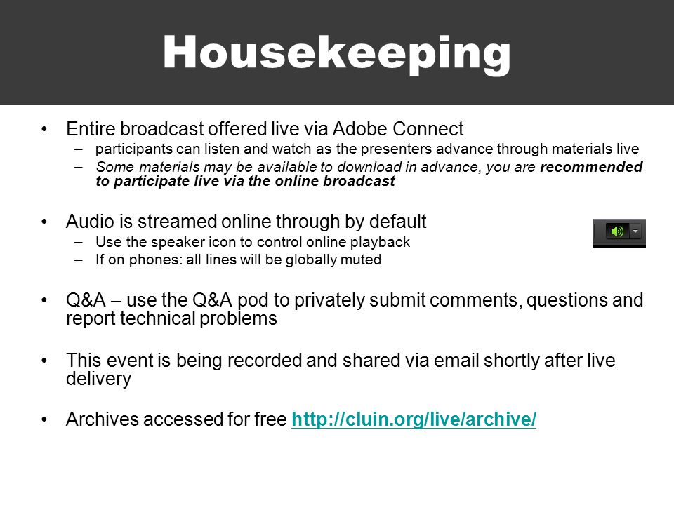 Housekeeping Entire broadcast offered live via Adobe Connect –participants can listen and watch as the presenters advance through materials live –Some materials may be available to download in advance, you are recommended to participate live via the online broadcast Audio is streamed online through by default –Use the speaker icon to control online playback –If on phones: all lines will be globally muted Q&A – use the Q&A pod to privately submit comments, questions and report technical problems This event is being recorded and shared via email shortly after live delivery Archives accessed for free http://cluin.org/live/archive/http://cluin.org/live/archive/