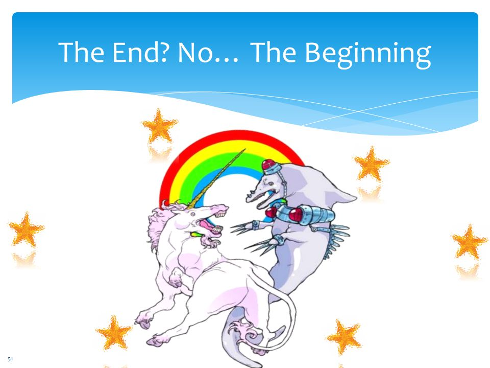 The End No… The Beginning 51