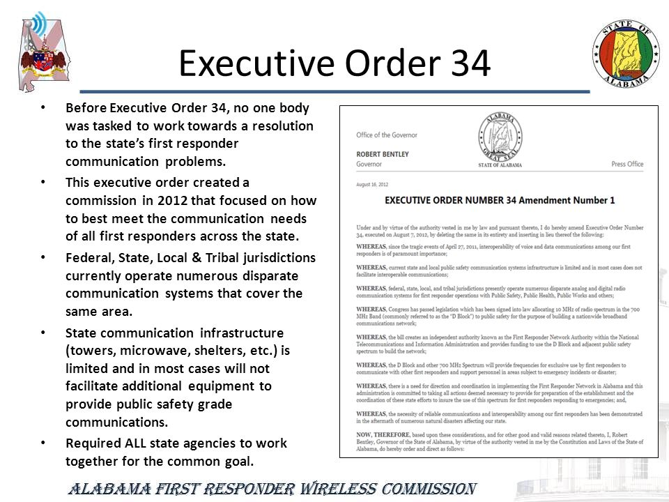Executive Order 34 Before Executive Order 34, no one body was tasked to work towards a resolution to the state's first responder communication problems.