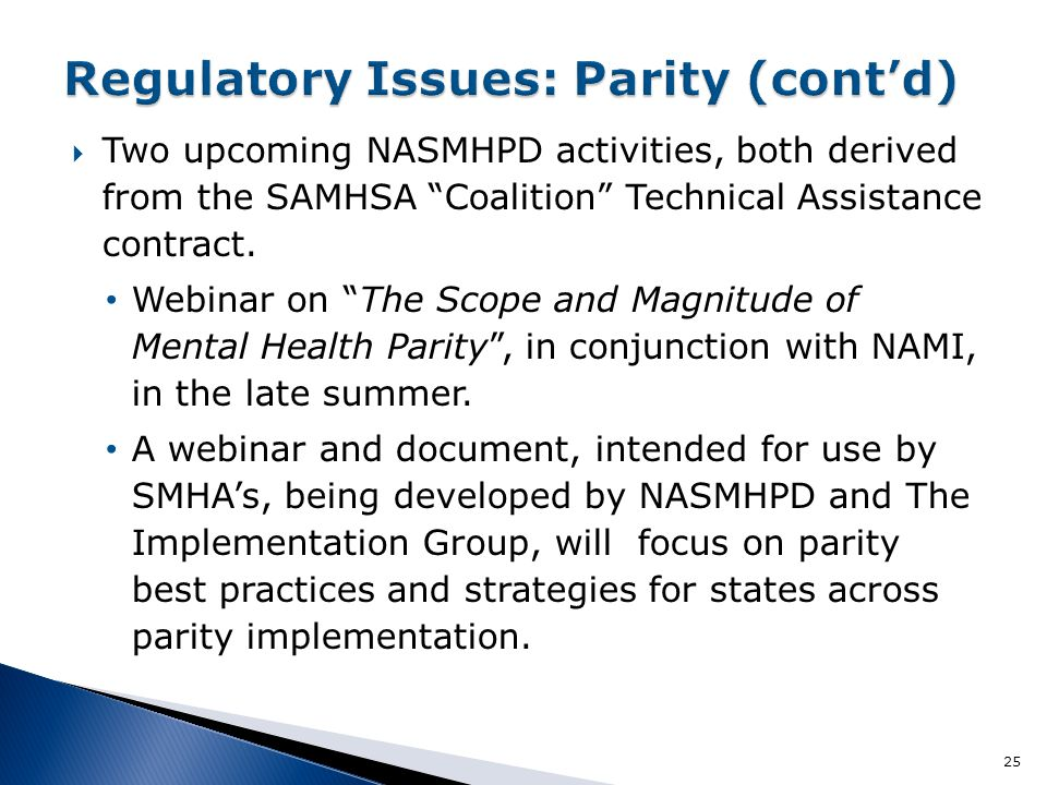  Two upcoming NASMHPD activities, both derived from the SAMHSA Coalition Technical Assistance contract.