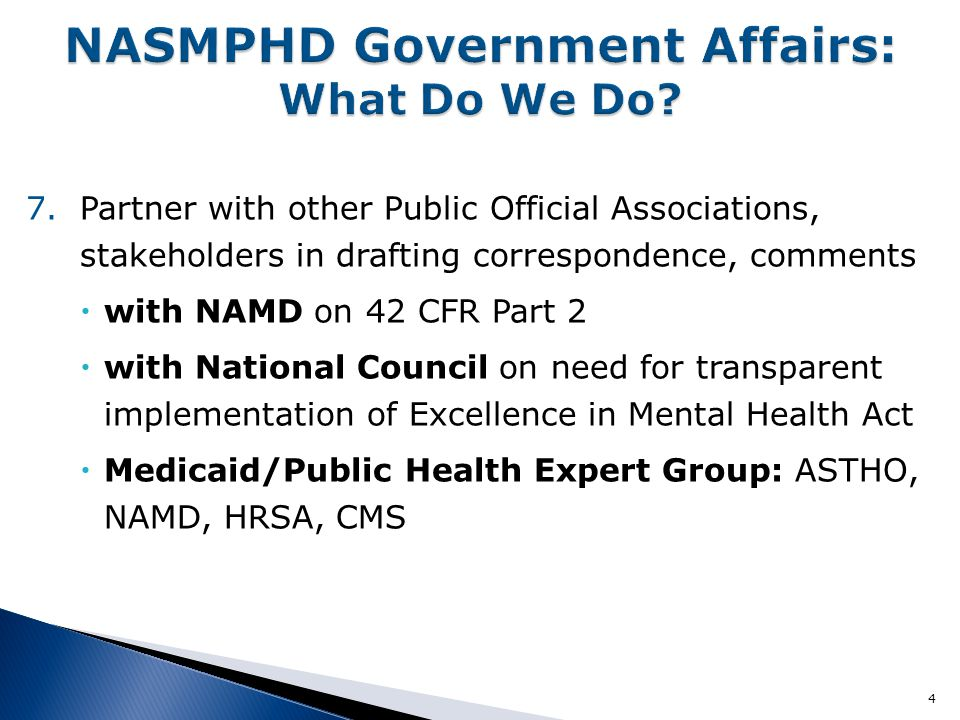 NASMHPD participated in workgroup deliberations, offered language on mental health parity for traditional Medicaid.