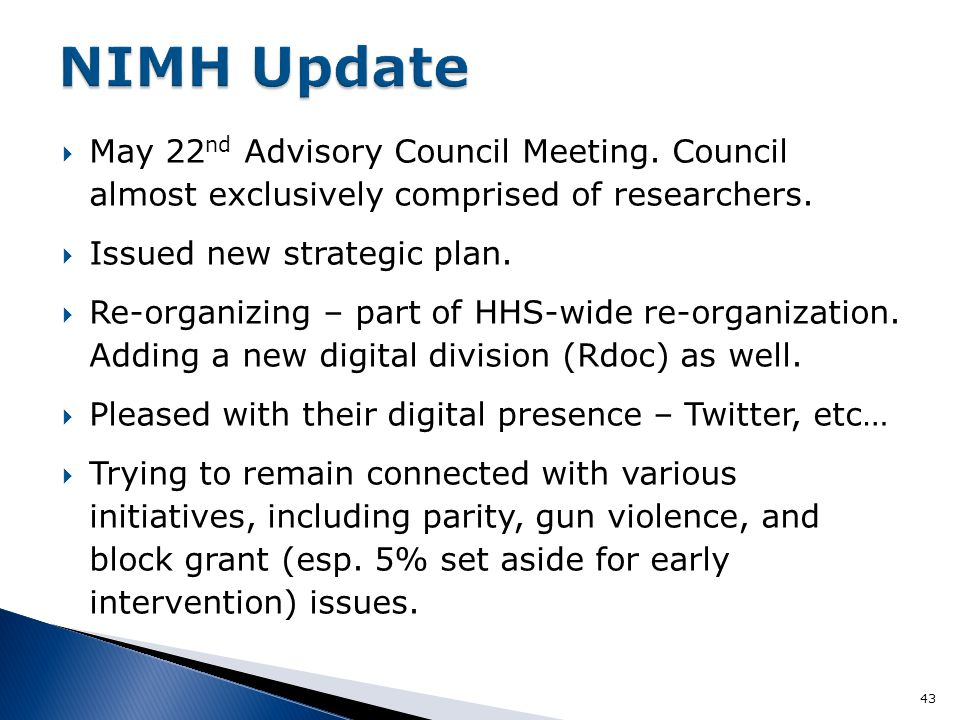  May 22 nd Advisory Council Meeting. Council almost exclusively comprised of researchers.