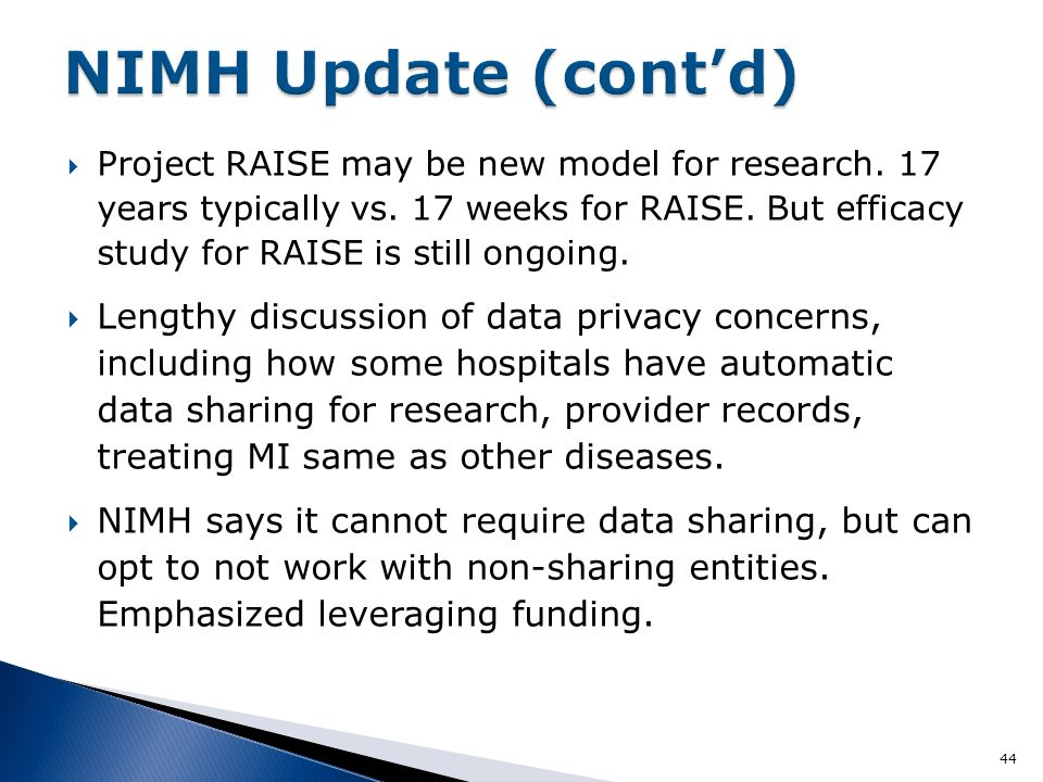  Project RAISE may be new model for research. 17 years typically vs.