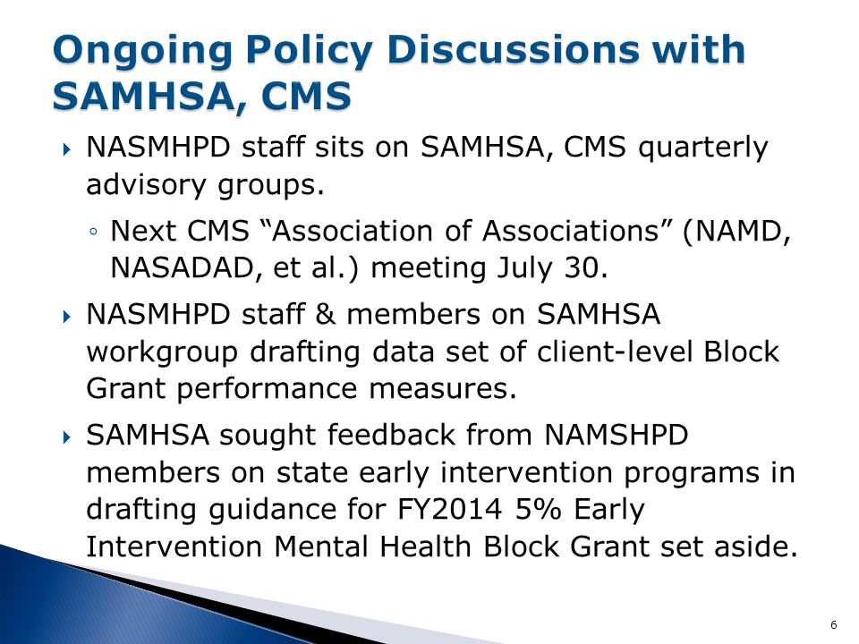  CMS sought input from NASMHPD on HCBS in non-residential settings in drafting forthcoming guidance.