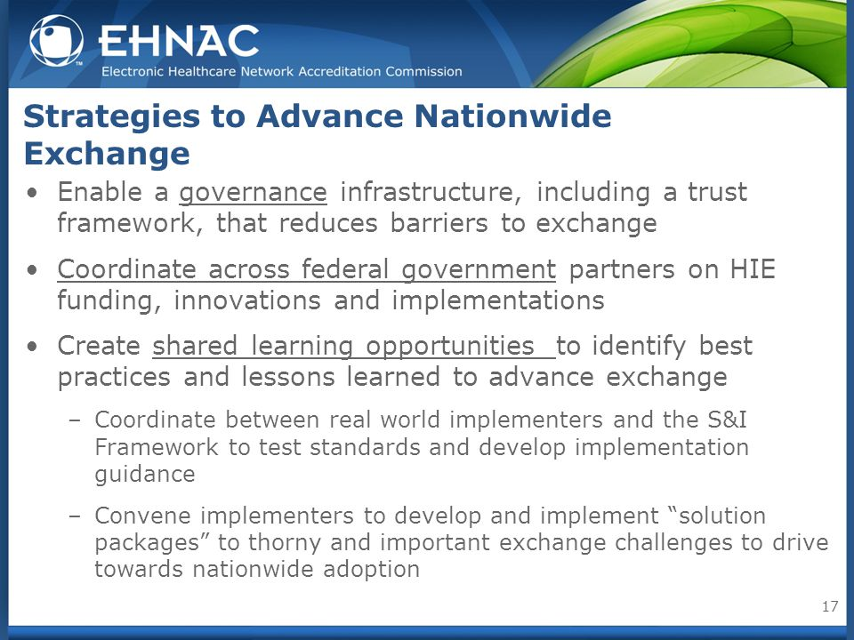 Strategies to Advance Nationwide Exchange Enable a governance infrastructure, including a trust framework, that reduces barriers to exchange Coordinat