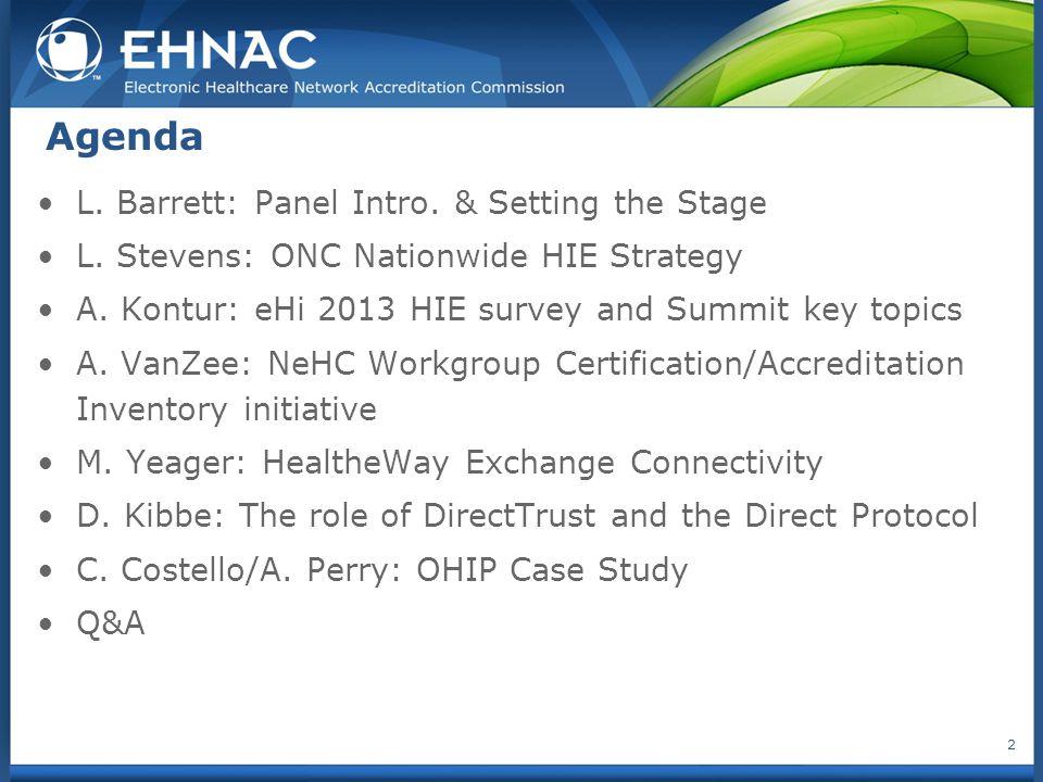 Agenda L. Barrett: Panel Intro. & Setting the Stage L.
