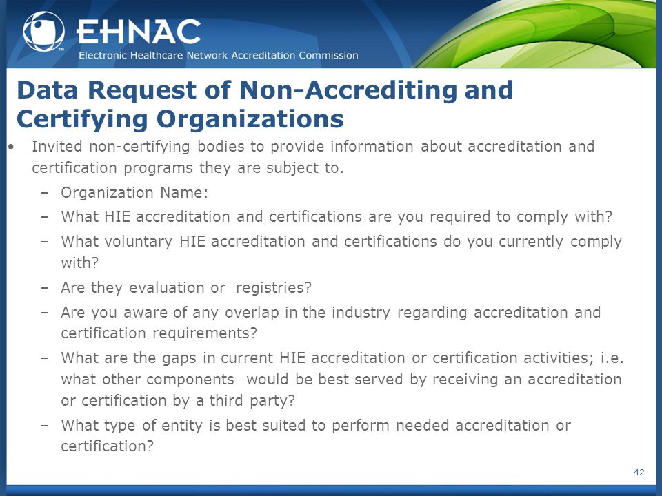 Invited non-certifying bodies to provide information about accreditation and certification programs they are subject to.