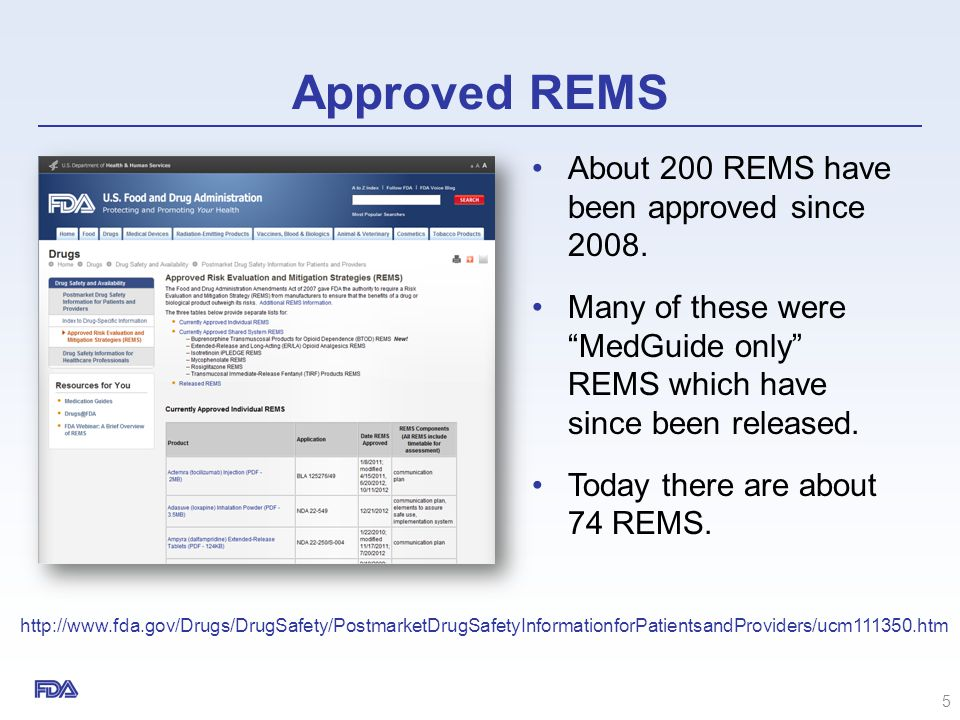 REMS 101: Statutory factors considered by FDA when determining the need for a REMS Size of the population likely to use the drug Seriousness of the disease/condition to be treated Expected benefit of the drug Expected duration of treatment Seriousness of known or potential adverse events Whether the drug is a new molecular entity (NME) 6