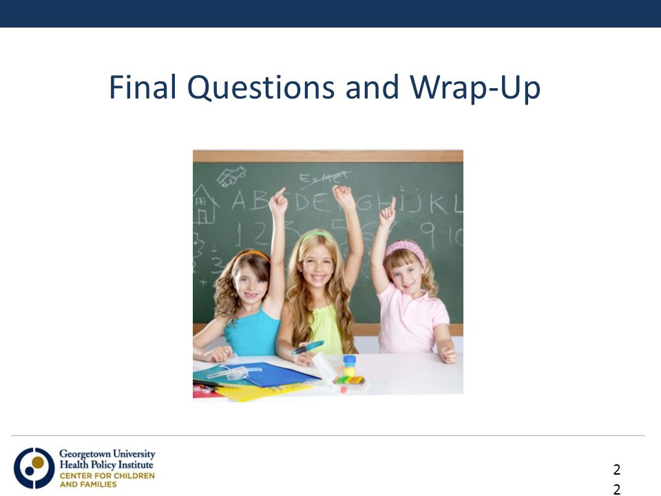 22 Final Questions and Wrap-Up