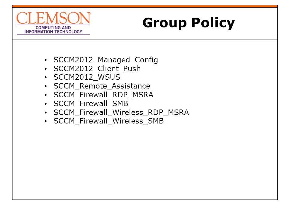 Group Policy SCCM2012_Managed_Config SCCM2012_Client_Push SCCM2012_WSUS SCCM_Remote_Assistance SCCM_Firewall_RDP_MSRA SCCM_Firewall_SMB SCCM_Firewall_