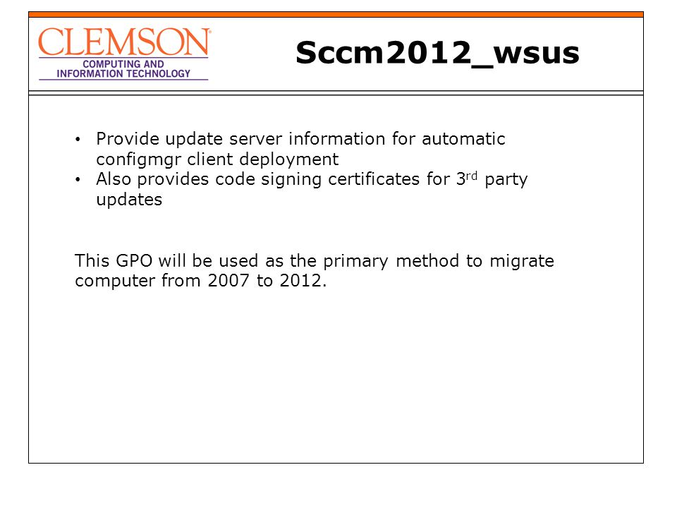 Sccm2012_wsus Provide update server information for automatic configmgr client deployment Also provides code signing certificates for 3 rd party updat