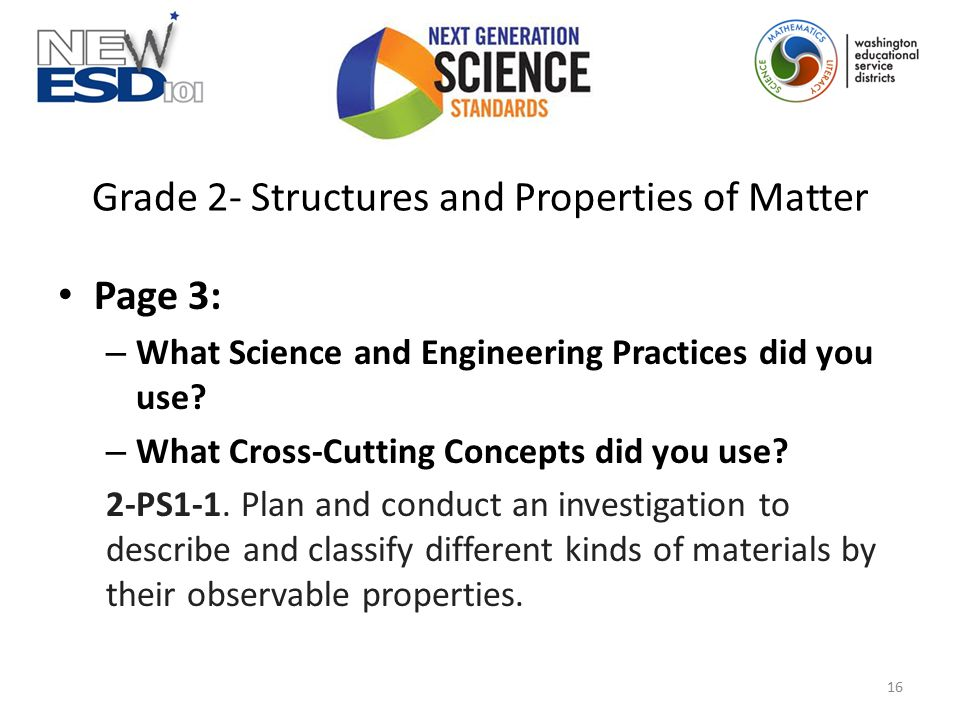 Grade 2- Structures and Properties of Matter Page 3: – What Science and Engineering Practices did you use? – What Cross-Cutting Concepts did you use?