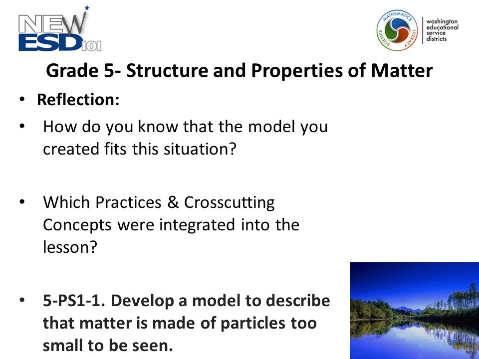 Grade 5- Structure and Properties of Matter Reflection: How do you know that the model you created fits this situation.