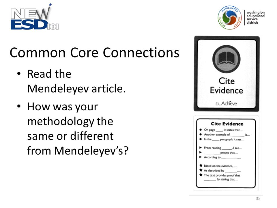 Common Core Connections Read the Mendeleyev article. How was your methodology the same or different from Mendeleyev's? 35