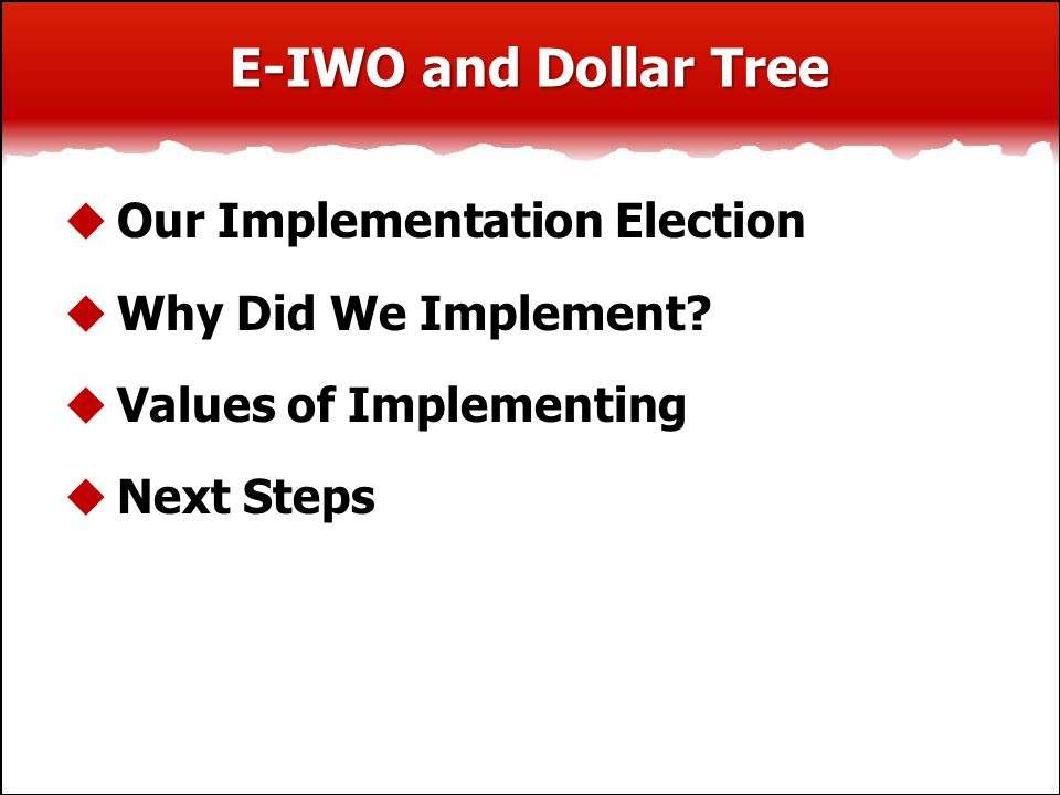 E-IWO and Dollar Tree  Our Implementation Election  Why Did We Implement.
