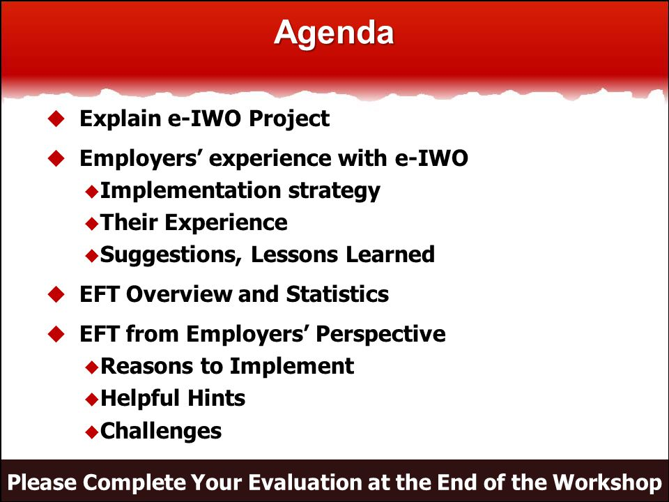 Wrap Up  Any questions about e-IWO or EFT?
