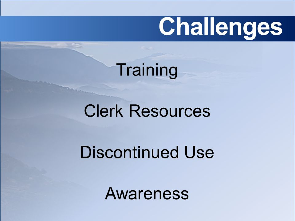 Challenges Training Clerk Resources Discontinued Use Awareness