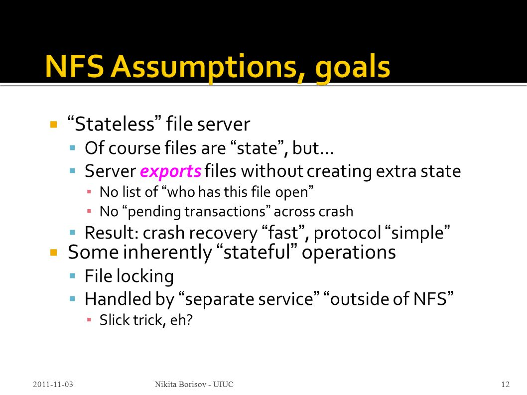  Stateless file server  Of course files are state , but...