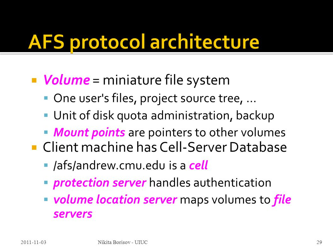  Volume = miniature file system  One user s files, project source tree,...