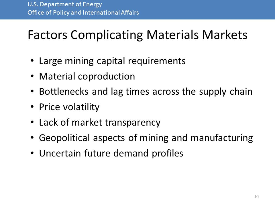 U.S. Department of Energy Office of Policy and International Affairs Factors Complicating Materials Markets Large mining capital requirements Material
