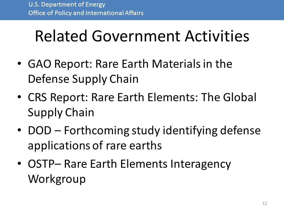 U.S. Department of Energy Office of Policy and International Affairs Related Government Activities GAO Report: Rare Earth Materials in the Defense Sup