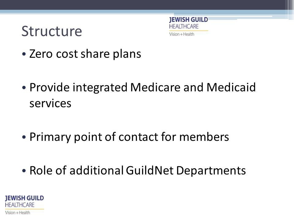 Provider Network For Medicare and dually covered services  Extensive network available through Emblem's Provider network  Credentialed by Emblem  Point of Service (members may go out of network) For Medicaid services  GuildNet Long Term Care network  Credentialed by GuildNet Providers use evidence-based practice guidelines