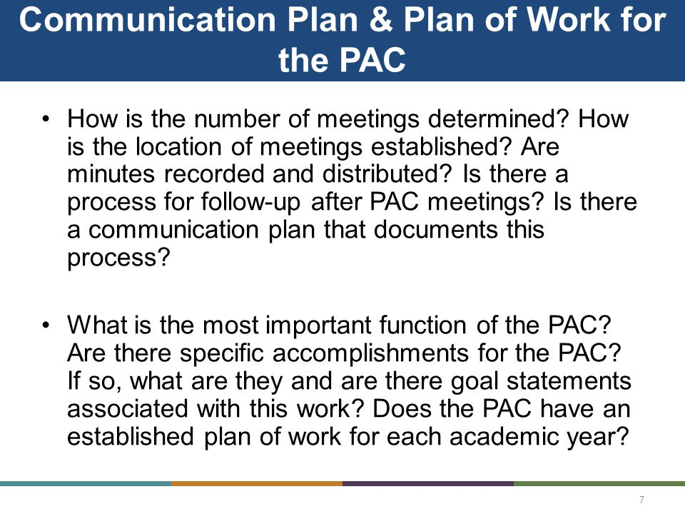 Communication Plan & Plan of Work for the PAC How is the number of meetings determined.