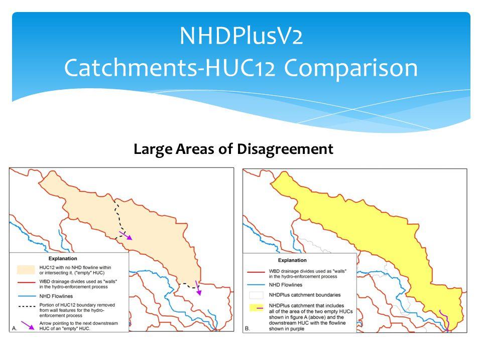 NHDPlusV2 Catchments-HUC12 Comparison Large Areas of Disagreement