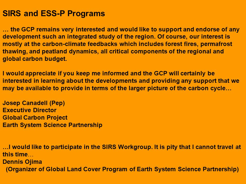 SIRS and ESS-P Programs … the GCP remains very interested and would like to support and endorse of any development such an integrated study of the region.