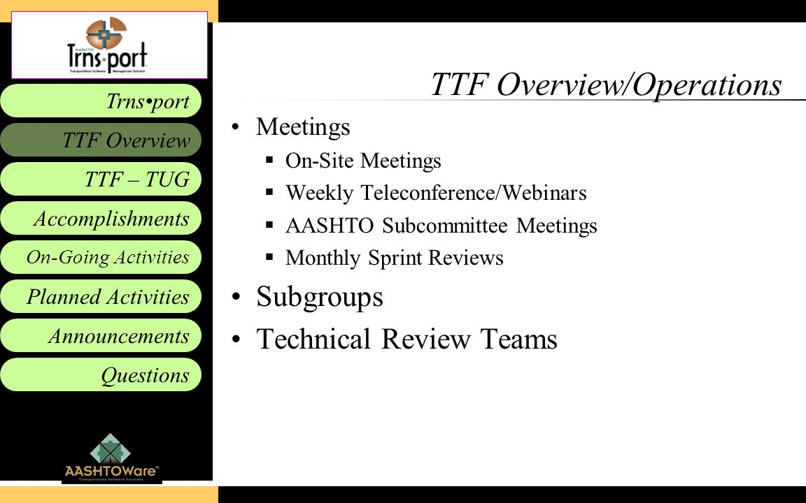 Accomplishments Planned Activities Announcements Questions TTF – TUG Trnsport On-Going Activities TTF Overview TTF Overview/Operations Meetings  On-S