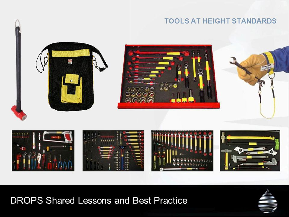 DROPS Shared Lessons and Best Practice TOOLS AT HEIGHT STANDARDS