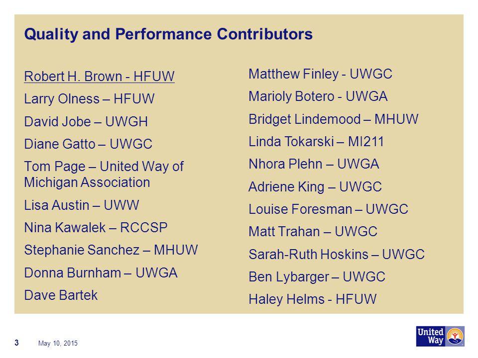 Quality and Performance Contributors Robert H. Brown - HFUW Larry Olness – HFUW David Jobe – UWGH Diane Gatto – UWGC Tom Page – United Way of Michigan