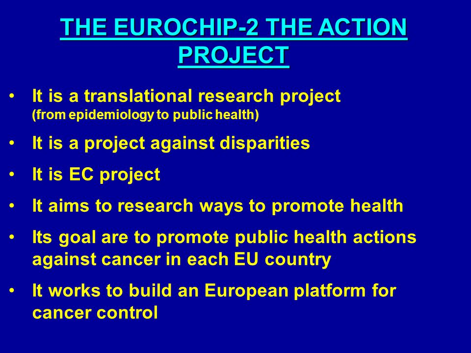 Three indicators: Stage at diagnosis , Delay of cancer treatment and Compliance with guidelines EUROCHIP-2 Pilot Studies are feasibility studies in cancer registries of 10 countries They are performed to address the following questions: is it possible to collect these indicators at population level.